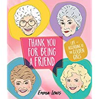 Thank You For Being A Friend: Life – according to the Golden Girls