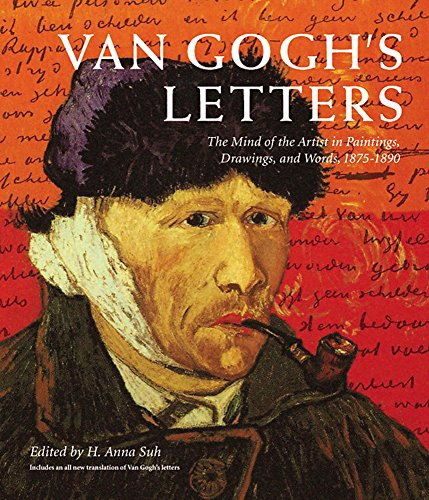 Van Gogh's Letters: The Mind of the Artist in Paintings, Drawings, and Words, 1875-1890 por H. Anna Suh