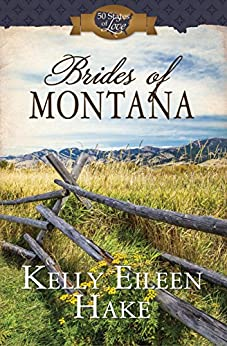 Brides of Montana: 3-in-1 Historical Romance (50 States of Love) (English Edition) di [Hake, Kelly Eileen]