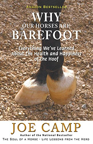 WHY OUR HORSES ARE BAREFOOT – Everything We've Learned About the Health and Happiness of the Hoof (eBook Nuggets from The Soul of a Horse 3) (English Edition) por Joe Camp