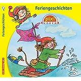 Pixi Hören. Feriengeschichten: 1 CD