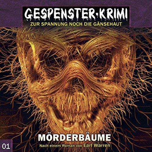 Gespenster-Krimi 1: Mörderbäume (Gespenster-Krimi / Zur Spannung noch die Gänsehaut, Band 1)