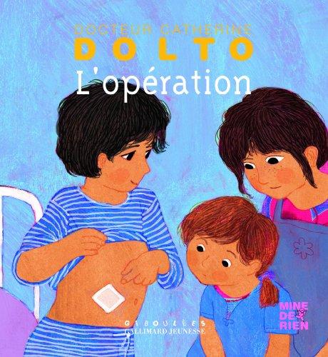 L'opération par Catherine Dolto