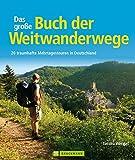 Das große Buch der Weitwanderwege: 20 traumhafte Mehrtagestouren in Deutschland