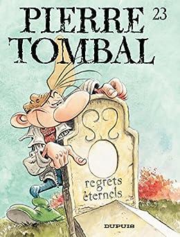 Pierre Tombal - tome 23 - Regrets éternels par [Cauvin, Raoul]