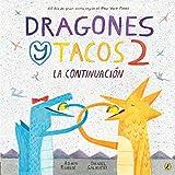 Dragones Y Tacos 2. La Continuación (Dragones y Tacos / Dragons Love Tacos)