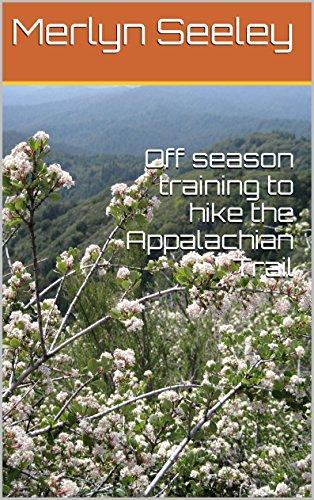 Off season training to hike the Appalachian Trail (English Edition) (Merlyn-serie)