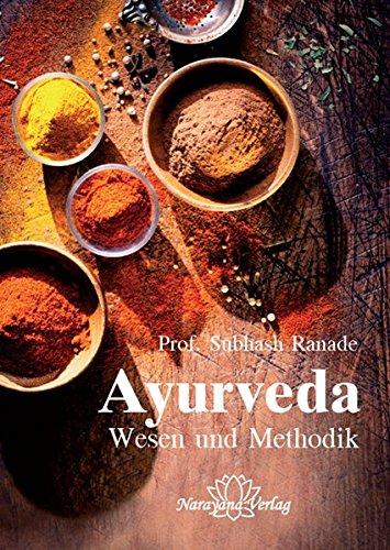 Ayurveda - Wesen und Methodik