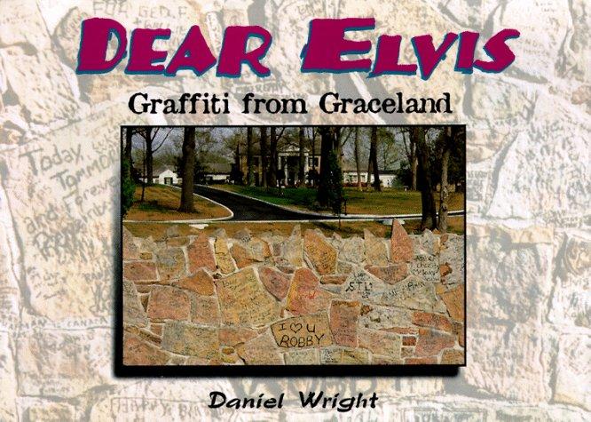 Dear Elvis: Graffiti from Graceland Memphis Mustang