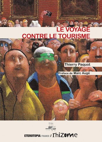 Le voyage contre le tourisme