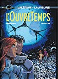 Valérian - tome 21 - L'ouvre temps