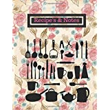 "Recipe's & Notes: Crayola Floral Blank Recipe Book |Journal, Notebook, Recipe Keeper, Cookbook, Organizer | To Write In & Store Your Family Recipes | 8.5""x 11"" Large 