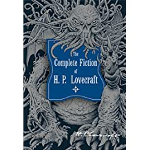 The Complete Fiction of H.P. Lovecraft (Knickerbocker Classics) (English Edition)