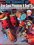 The Essence of Afro-Cuban Percussion & Drum Set: Includes the Rhythm Section Parts for Bass, Piano, Guitar, Horns & Stri