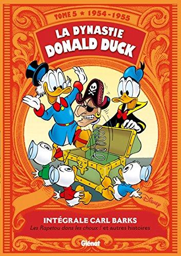 La Dynastie Donald Duck - Tome 05: 1954/1955 - Les Rapetou dans les choux ! et autres histoires