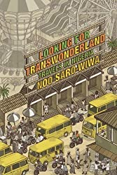 Looking for Transwonderland: Travels in Nigeria by Noo Saro-Wiwa (2012-08-21)