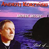 Andrzej Korzyñski: Movie Music - Best of ...