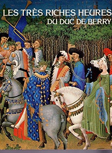 Les Tres Riches Heures Du Duc De Berry: 15Th-Century Manuscript. Trans David ...