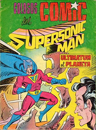 SUPERSONIC MAN. Nº 6. ULTIMATUM AL PLANETA.