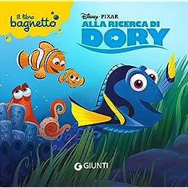Alla ricerca di Dory. Il libro bagnetto. Ediz. a colori