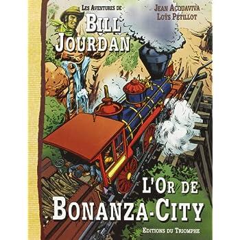 Les aventures de Bill Jourdan. 4, L'or de Bonanza City