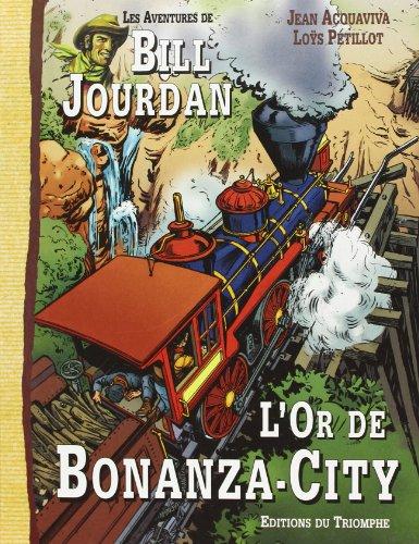 Les aventures de Bill Jourdan. 4, L'or de Bonanza City par Jean Acquaviva