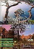 KUNTH Bildband Unterwegs in Spanien / Portugal: Das große Reisebuch (KUNTH Unterwegs in ...)