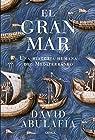 El gran mar: Una historia humana del Mediterráneo par Abulafia