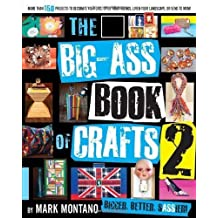 The Big-Ass Book of Crafts 2 by Mark Montano (2011-10-11)