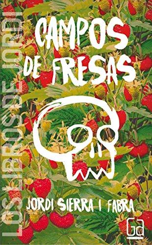 Campos de fresas (Los libros de…) por Jordi Sierra i Fabra