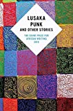 Lusaka Punk and Other Stories: The Caine Prize for African Writing 2015 by Various (2015-09-30)