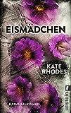 Eismädchen: Kriminalroman (Ein Alice-Quentin-Thriller 3) von Kate Rhodes