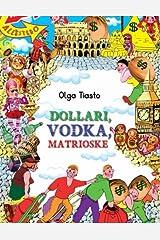 Dollary, vodka, matrioshki.: Prilkljuchenia rostovskih chelnochniz v Afrike, Azii i Evrope. Copertina flessibile