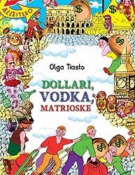 Dollary, vodka, matrioshki.: Prilkljuchenia rostovskih chelnochniz v Afrike, Azii i Evrope.