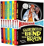 Murderous Maths Collection 10 books Set (Desperate Measures, Do You Feel Lucky?, Easy Questions, Evil Answers, : Guaranteed to Bend Your Brain, Guaranteed to Mash Your Mind: More Muderous Maths, The Key to the Universe, The Phantom X, Savage Shapes) (Murderous Maths Collection)