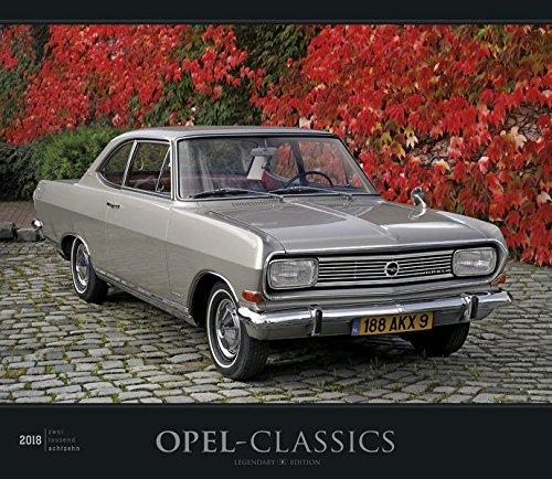 Opel-Classics 2018 - Oldtimer - Bildkalender (33,5 x 29) - Autokalender - Technikkalender - Fahrzeuge