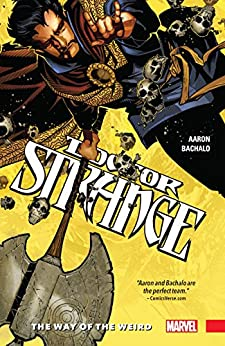 Doctor Strange Vol. 1: The Way of the Weird (Doctor Strange (2015-2018)) by [Aaron, Jason]