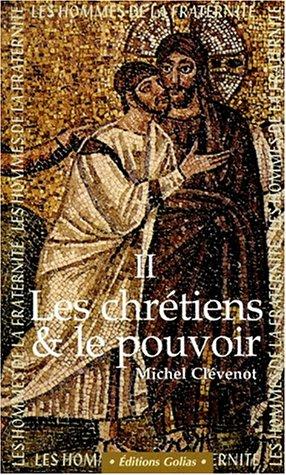 Chrétiens et le pouvoir Vol 2 (Les)