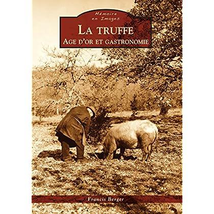 La truffe - Age d'or et gastronomie (MeI)
