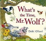 What's the Time, Mr. Wolf? by Debi Gliori (2012-10-02)