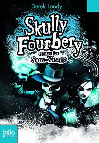 Skully Fourbery Contre Les Sans-Visage (Folio Junior) par Derek Landy