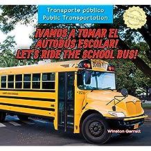Vamos a tomar el autobús escolar! / Let's Ride the School Bus! (Transporte Público / Public Transportation)