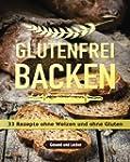 Glutenfrei backen: 33 Rezepte ohne We...