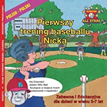 Polish Nick's Very First Day of Baseball in Polish: Kids Baseball books for ages 3-7 in Polish (The Hometown All Stars in Polish)