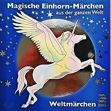 Weltmärchen, Audio-CDs Magische Einhorn-Märchen aus der ganzen Welt
