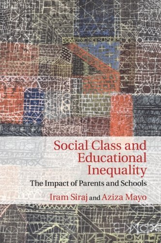 Social Class and Educational Inequality: The Impact of Parents and Schools by Iram Siraj (2015-10-01)