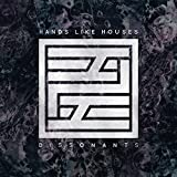 Dissonants by Hands Like Houses