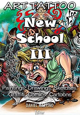 Tattoo images: ART TATTOO NEW SCHOOL III: Paintings.Drawings.Sketches, Graffiti. Comics. Cartoons (Planet Tattoo Book