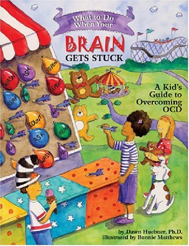 What to Do When Your Brain Gets Stuck: A Kid's Guide to Overcoming OCD (What-to-Do Guides for Kids (R)) por Dawn, PhD Huebner