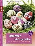 Ostereier schön gestalten - Elisabeth Eder, Kornelia Milan